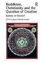 Buddhism, Christianity and the question of creation : karmic or divine?