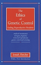 The ethics of genetic control: ending reproductive roulette