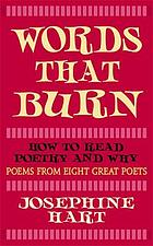 Words that burn : how to read poetry and why : poems from eight great poets