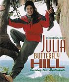 Julia Butterfly Hill : saving the redwoods