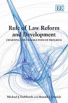 Rule of law reform and development : charting the fragile path of progress