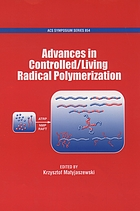 Advances in controlled/living radical polymerization