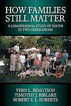 How families still matter : a longitudinal study of youth in two generations