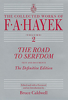 The road to serfdom : text and documents ; the definitive editionThe road to serfdom : text and documentsThe collected works of F. A. Hayek