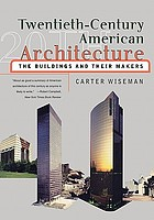 Twentieth-century American architecture : the buildings and their makers