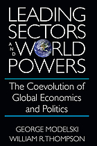 Leading sectors and world powers : the coevolution of global politics and economics