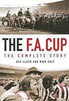 The F.A. Cup : the complete history