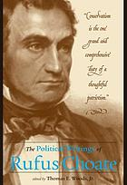 The political writings of Rufus Choate