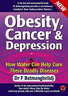 Obesity cancer & depression : how water can help cure these deadly diseases