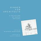 Dinner for architects : a collection of napkin sketches