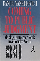 Coming to public judgment : making democracy work in a complex world