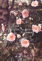 An artist's garden : [the paintings of Raymond Booth]