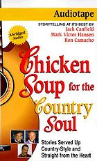Chicken soup for the country soul [stories served up country-style and straight from the heart]