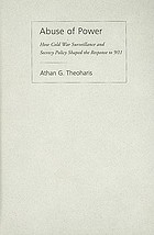 Abuse of power : how Cold War surveillance and secrecy policy shaped the response to 9/11