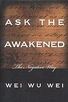 Ask the awakened; the negative way