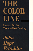 The color line : legacy for the twenty-first century