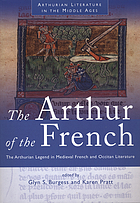 The Arthur of the French : the Arthurian legend in medieval French and Occitan literature