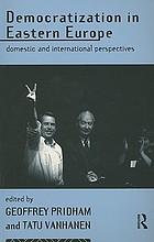 Democratization in Eastern Europe : domestic and international perspectives