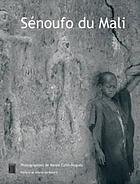 Sénoufo du Mali : Kènèdougou, terre de lumière : photographies de René Colin-Noguès dans les années 1950Sénoufo du Mali, Kènèdougou, terre de lumière