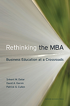 Rethinking the MBA : business education at a crossroads