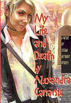 My life and death, by Alexandra Canarsie
