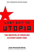 Last exit to Utopia : the survival of socialism in a post-Soviet era
