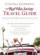 The Red Hat Society travel guide : hitting the road with confidence, class, and style