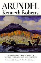 Arundel : a chronicle of the province of Maine and of the secret expedition led by Benedict Arnold against Quebec