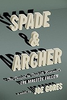 Spade & Archer : the prequel to Dashiell Hammett's The maltese falcon