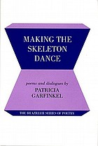 Making the skeleton dance : poems and dialogues