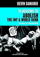 10 reasons to abolish the IMF and the World Bank