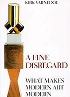 A fine disregard : what makes modern art modern