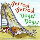 Perros! Perros! = Dogs! Dogs!