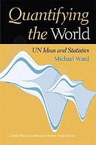 Quantifying the world : UN ideas and statistics