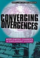 Converging divergences : worldwide changes in employment systems