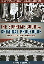 The Supreme Court and criminal procedure : the Warren Court revolution