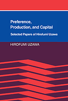 Preference, production, and capital : selected papers of Hirofumi Uzawa