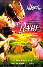 The sheep-pig Babe : the story of the movie