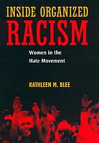 Inside organized racism : women in the hate movement
