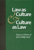 Law as culture and culture as law : essays in honor of John Phillip Reid