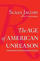 The age of American unreason