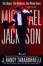 Michael Jackson : the magic, the madness, the whole story, 1958-2009