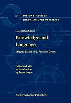 Knowledge and language : selected essays of L. Jonathan Cohen