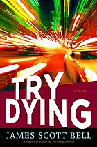 Try dying : a novel