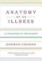 Anatomy of an illness as perceived by the patient : reflections on healing and regeneration