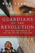 Guardians of the revolution Iran and the world in the age of the Ayatollahs