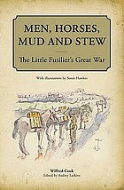 Men, horses, mud and stew : the Little Fusilier's Great War