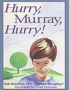 Hurry, Murry, hurry!