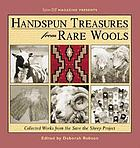 Spin-off magazine presents handspun treasures from rare wools : collected works from the Save the sheep project