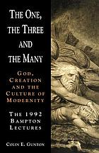 The One, the Three, and the many : God, creation, and the culture of modernity